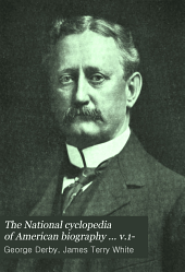The National Cyclopedia of American Biography ... V.1-: Volume 12
