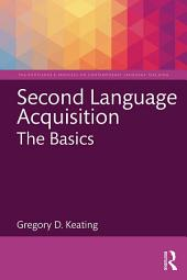 Second Language Acquisition: The Basics