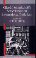 Clive M. Schmitthoff's Select Essays on International Trade Law