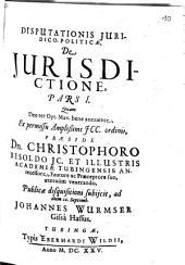 Disputationis Iuridico-Politicae, De Iurisdictione: Volume 1