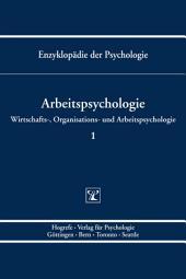 Enzyklopädie der Psychologie /Themenbereich D: Praxisgebiete /Wirtschafts-, Organisations- und Arbeitspsychologie /Arbeitspsychologie