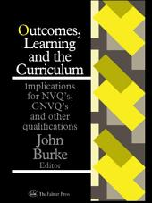 Outcomes, Learning And The Curriculum: Implications For Nvqs, Gnvqs And Other Qualifications