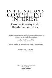 In the Nation's Compelling Interest: Ensuring Diversity in the Health-Care Workforce
