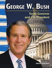 George W. Bush: Texas Governor and U.S. President