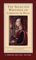 The Selected Writings of Christine de Pizan