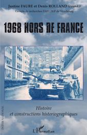 1968 hors de France: Histoire et constructions historiographiques
