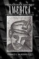 The Black Rock that Built America