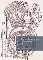 The Figure of the Shaman in Contemporary British Poetry PDF