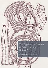 The Figure of the Shaman in Contemporary British Poetry