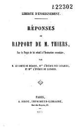 Liberté d'enseignement: réponses au rapport de M. Thiers, sur le projet de loi relatif à l'instruction secondaire