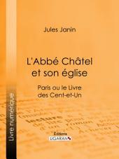L'Abbé Chatel et son église: Paris ou le Livre des cent-et-un