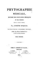 Phytographie médicale: histoire des substances héroiques et des poisons tirés du règne végétal, Volume1