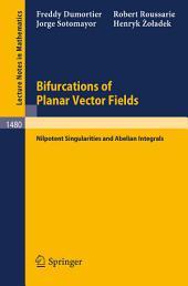Bifurcations of Planar Vector Fields: Nilpotent Singularities and Abelian Integrals