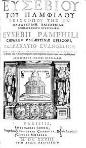Eusebii Pamphili Caesareae Palestinae episcopi, praeparatio evangelica