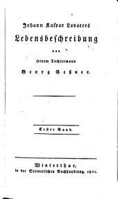 Johann Kaspar Lavaters Lebensbeschreibung: Volume 1