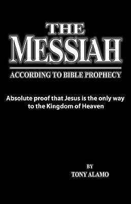The Messiah According to Bible Prophecy PDF