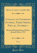 Catalog of Copyright Entries  Third Series  Part 5c  Number 1  Vol  7 PDF