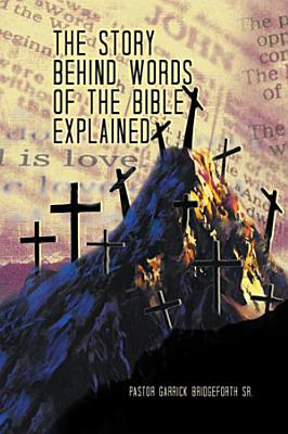The Story Behind Words of the Bible Explained PDF