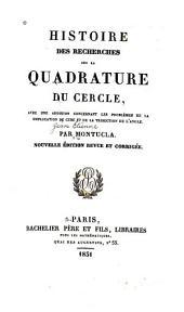Histoire des recherches sur la quadrature du cercle: avec une addition concernant les problèmes de la duplication du cube et de la trisection de l'angle