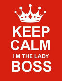 Keep Calm I m the Lady Boss  Large Red Notebook Journal for Writing 100 Pages  Lady Boss Gift for Women