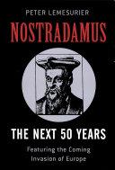 Nostradamus: The Next 50 Years