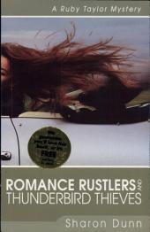 Romance Rustlers and Thunderbird Thieves: A Ruby Taylor Mystery