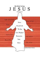 We Wish to See Jesus