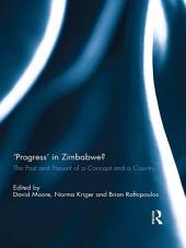 'Progress' in Zimbabwe?: The Past and Present of a Concept and a Country