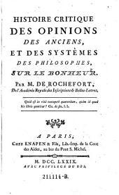 Histoire critique des opinions des anciens, et des systemes des philosophes, sur le bonheur
