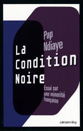 La Condition noire: Essai sur une minorité française