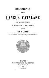 Documents sur la langue catalane des anciens comtés de Roussillon et de Cerdagne
