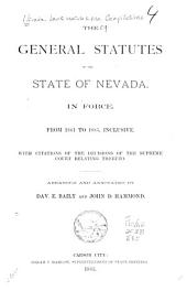 The General Statutes of the State of Nevada: In Force, from 1861 to 1885, Inclusive : with Citations of the Decisions of the Supreme Court Relating Thereto