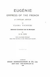 Eugénie, Empress of the French: A Popular Sketch