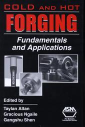 Cold and Hot Forging: Fundamentals and Applications, Volume 1