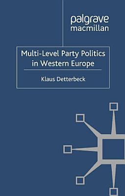 Multi Level Party Politics in Western Europe PDF