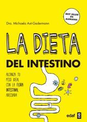 La dieta del intestino: Alcanza tu peso ideal con la flora intestinal adecuada