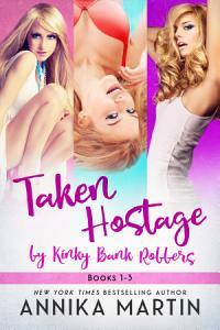 Taken Hostage by Kinky Bank Robbers PDF