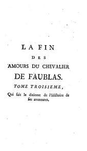La Fin Des Amours Du Chevalier De Faublas: Qui fait le dixieme de l'Histoire de ses aventures, Volume3
