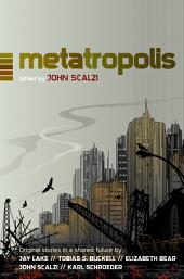 Metatropolis: Original Science Fiction Stories in a Shared Future