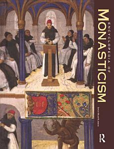 Encyclopedia of Monasticism Book