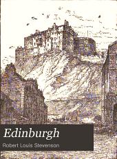 Edinburgh: Picturesque Notes ; The Silverado Squatters ; Memories and Portraits