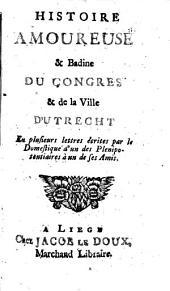 Histoire Amoureuse & Badine Du Congres: En plusieurs lettres écrites par le Domestique d'un des Plenipotentiaires à un de ses Amis