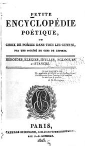 Petite encyclopédie poétique; ou, Choix de poésies dans tous les genres: Volume11