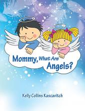 Mommy, What Are Angels?