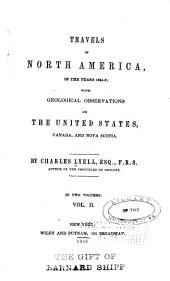 Travels in North America, in the Years 1841-2: With Geological Observations on the United States, Canada, and Nova Scotia, Volume 2