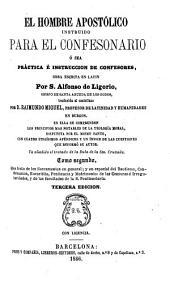 El Hombre apostólico instruido para el confesionario, ó sea, Práctica é instruccion de confesores, 2: obra escrita en latín