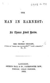 The Man in Earnest: Sir T. F. Buxton