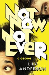 Not Now, Not Ever: A Novel