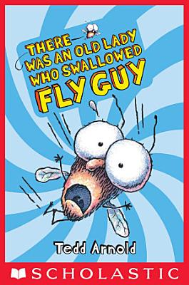 There Was an Old Lady Who Swallowed Fly Guy  Fly Guy  4