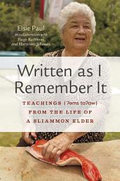 Written as I Remember It: Teachings (¿¿ms ta¿aw) from the Life of a Sliammon Elder